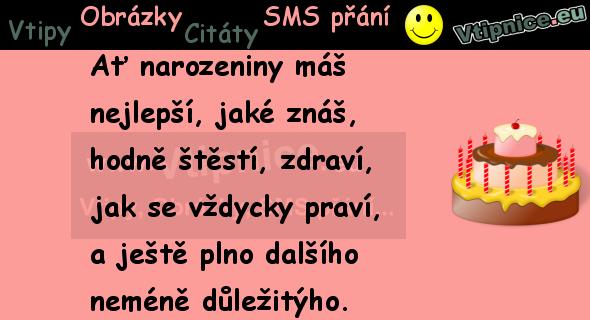 sms blahopřání k narozeninám SMS a obrázková přání | Vtipnice.eu sms blahopřání k narozeninám